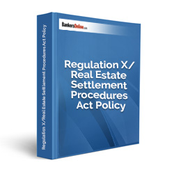 Regulation X/Real Estate Settlement Procedures Act Policy