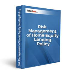 Risk Management of Home Equity Lending Policy