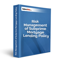 Risk Management of Subprime Mortgage Lending Policy