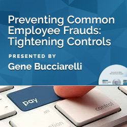 Preventing Common Employee Frauds: Tightening Controls