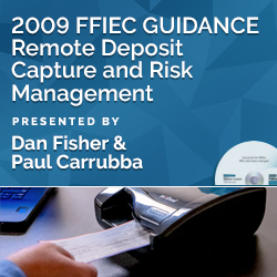 2009 FFIEC GUIDANCE Remote Deposit Capture and Risk Management
