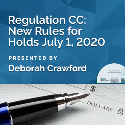 Regulation CC: New Rules for Holds July 1, 2020