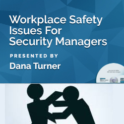 Workplace Safety Issues For Security Managers