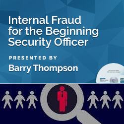 Internal Fraud for the Beginning Security Officer