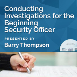 Conducting Investigations for the Beginning Security Officer - Click Image to Close