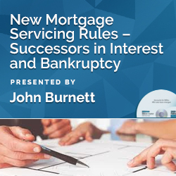 New Mortgage Servicing Rules – Successors in Interest and Bankru