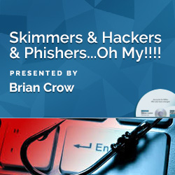 Skimmers & Hackers & Phishers...Oh My!!!!