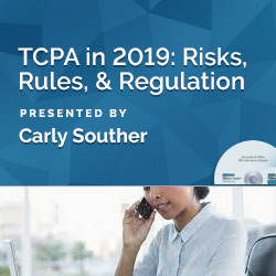TCPA in 2020: Risks, Rules, & Regulation