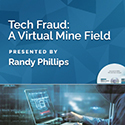 Tech Fraud: A Virtual Mine Field