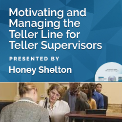 Motivating and Managing the Teller Line for Teller Supervisors