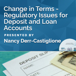 Change in Terms – Regulatory Issues for Deposit and Loan Account