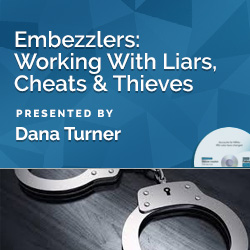 Embezzlers: Working With Liars, Cheats & Thieves