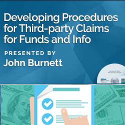 Developing Procedures for Third-party Claims for Funds and Info