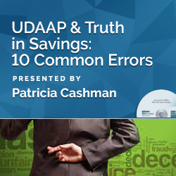 UDAAP & Truth in Savings: 10 Common Errors