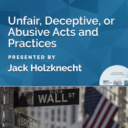 Unfair, Deceptive, or Abusive Acts and Practices