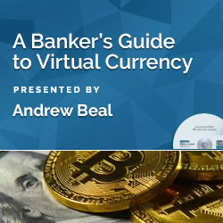 A Banker's Guide to Virtual Currency