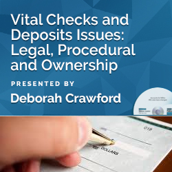 Vital Checks and Deposits Issues: Legal, Procedural and Ownershi