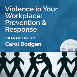Violence in Your Workplace: Prevention & Response